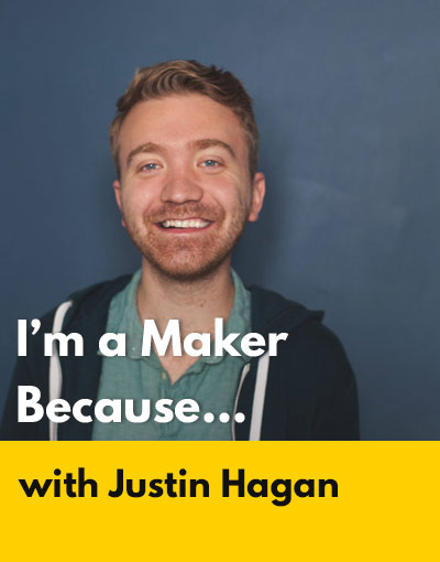 Justin Hagan maker interview