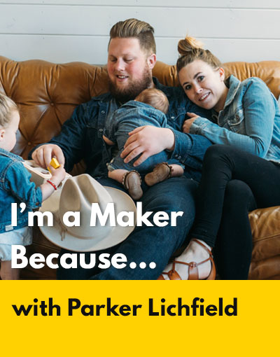 Parker Lichfield maker interview