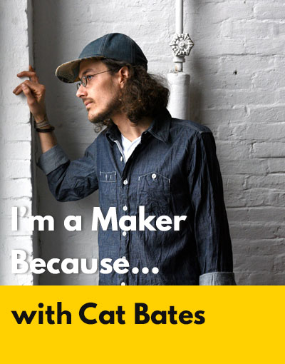 Cat Bates maker interview