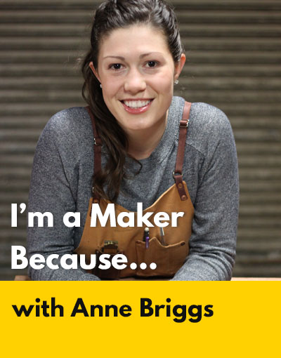 Anne Briggs maker interview