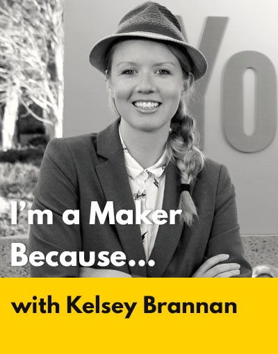 Kelsey Brannan maker interview