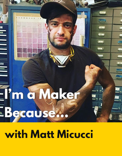 Matt Micucci maker interview
