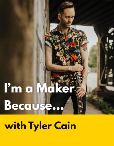 Tyler Cain maker interview