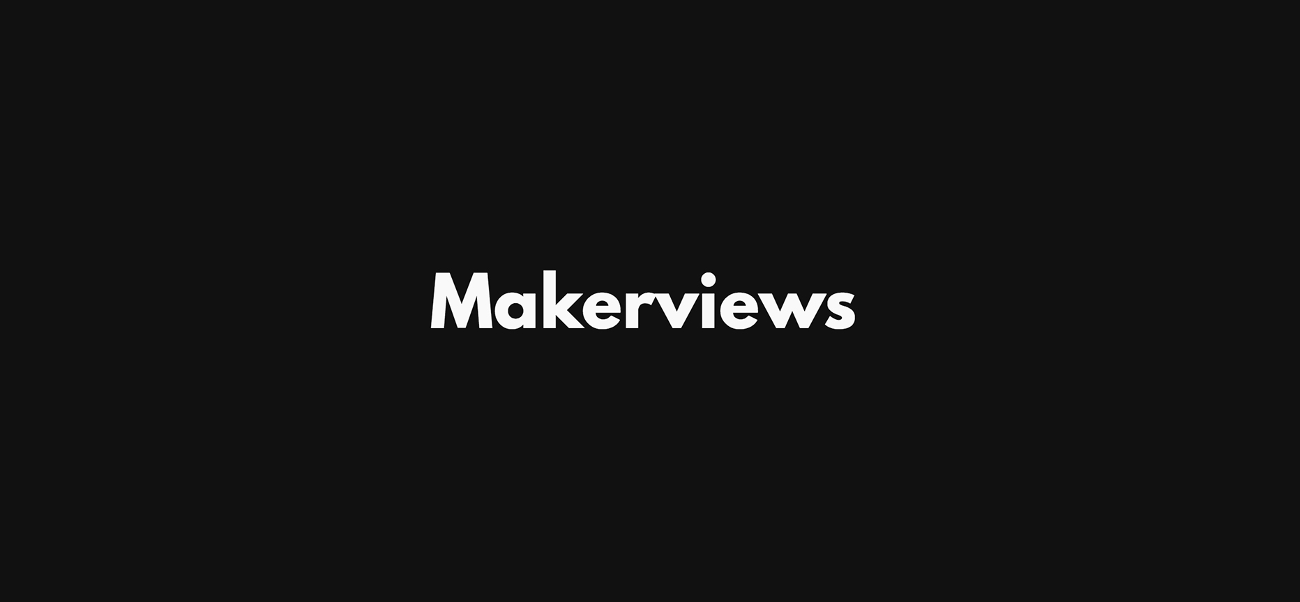 Makerviews News